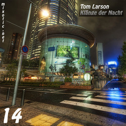 [Mixotic 243] Tom Larson - Klnge der Nacht Vol.14