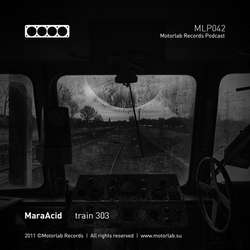 [MLP042] MaraAcid - Train 303