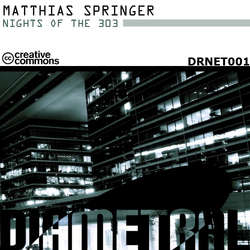 [DRNET001] Matthias Springer - Nights of the 303