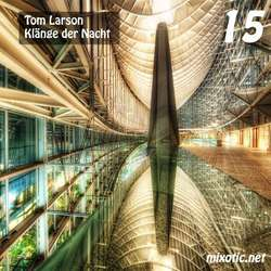 [Mixotic 247] Tom Larson - Klnge der Nacht Vol.15