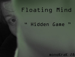 [monoKraK28] Floating Mind - Hidden Game