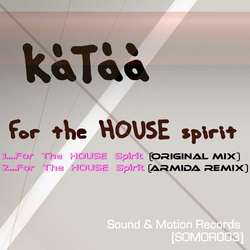 [SOMOR003] KaTaa - For The HOUSE Spirit EP