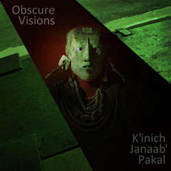[BOF-006] Obscure Visions - K'inich Janaab' Pakal