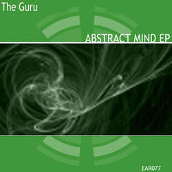 [EAR077] The Guru - Abstract Mind EP