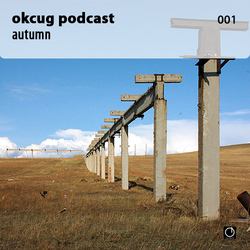 [Electronica Podcast] Okcug - Autumn