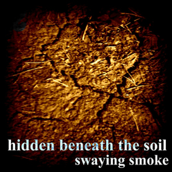 [PS009] Swaying Smoke - Hidden Beneath the Soil