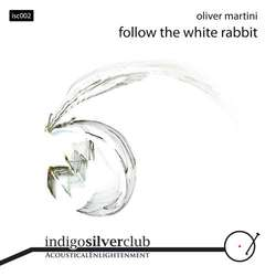 [isc002] Oliver Martini - Follow The White Rabbit