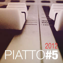 Piatto - Piatto #5 Italo Business Djset May 2012