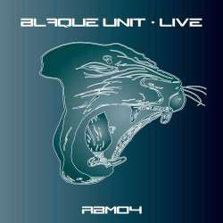 [RBM04] Blaque Unit - Live