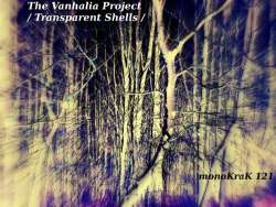 [monoKraK121] The Vanhalia Project - Transparent Shells