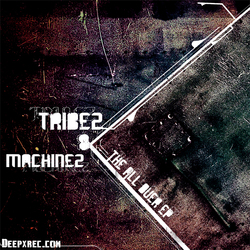[deepx046] Tribez & Machinez - The All Over EP