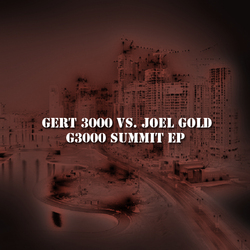 [deepx051] Gert 3000 vs. Joel Gold - G3000 Summit EP