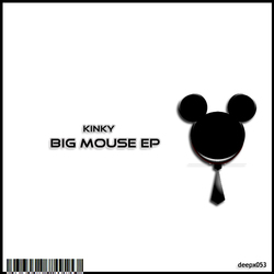 [deepx053] Kinky - Big Mouse EP