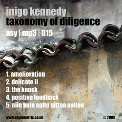 [Asymmetric | MP3 015] Inigo Kennedy - Taxonomy Of Diligence