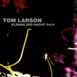 [Mixotic 171] Tom Larson - Klänge der Nacht Vol.8