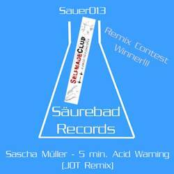 [Sauer013 ] Sascha Muller  - 5 min. Acid Warning Vol. 02 (JOT Remix)