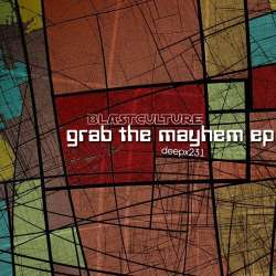 [deepx231] Blastculture - Grab The Mayhem EP