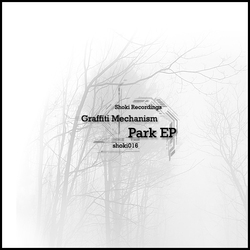 [shoki016] Graffiti Mechanism - Park EP