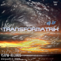 [45rpm012] DJ IF - Transformatrix (Single)