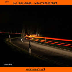 [Mixotic 266] Tom Larson - Movement At Night