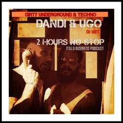 Dandi & Ugo - 2 Hours of Dirty Underground & Techno DJ Set