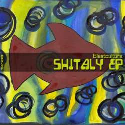 [deepx283] Blastculture - Shitaly EP