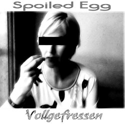 [onmp119] Spoiled Egg - Vollgefressen