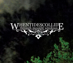 [bfw007] WhenTidesCollide - Through Moonlit Windows