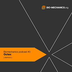 [bmp003] Octex - Biomechanics Podcast #3
