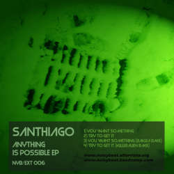 [nyb/ext 006] SanthiAgo - Anything is possible EP