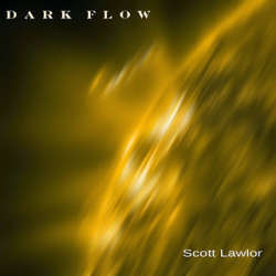 [45E-028] Scott Lawlor - Dark Flow