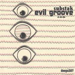 [deepx307] Substak - Evil Groove