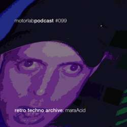 [MLP099] maraAcid - Retro Techno Archive