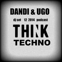 Dandi & Ugo - Techno Think DJ Set