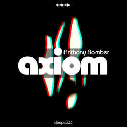 [deepx333] Anthony Bomber - Axiom