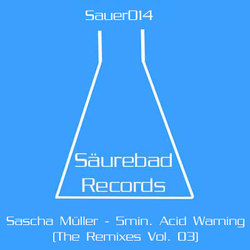 [Sauer014] Sascha Muller  - 5 min Acid Warning (The Remixes Vol. 03)