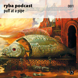 [Electronica Podcast] Ryba - Puff at a pipe